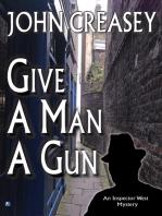 Give a Man a Gun