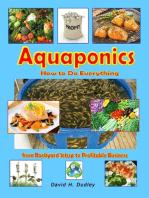 Aquaponics: How to Do Everything from Backyard Setup to Profitable Business