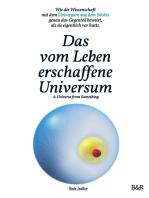 Das vom Leben erschaffene Universum - A Universe From Something – Edition 3