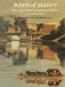 Rivers of History: Life on the Coosa, Tallapoosa, Cahaba, and Alabama