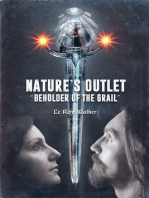"""Nature's Outlet """"Beholder of The Grail"""""""