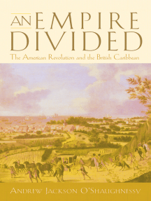 An Empire Divided: The American Revolution and the British Caribbean