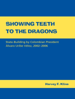 Showing Teeth to the Dragons: State-building by Colombian President Alvaro Uribe Velez 2002-2006