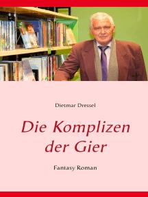 Die Komplizen der Gier: Fantasy Roman