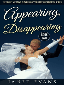 Appearing, Disappearing (The Secret Wedding Planner Cozy Short Story Mystery Series - Book Two ): The Secret Wedding Planner Cozy Short Story Mystery Series