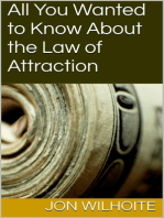 All You Wanted to Know About the Law of Attraction