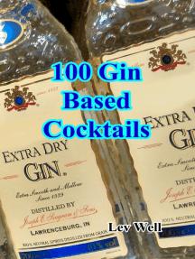 100 Gin Based Cocktails