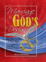 Marriage By God's Design; How Not to Fail At Marriage Volume One