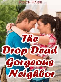Erotica: The Drop Dead Gorgeous Neighbor