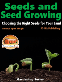 Seeds and Seed Growing: Choosing the Right Seeds for Your Land