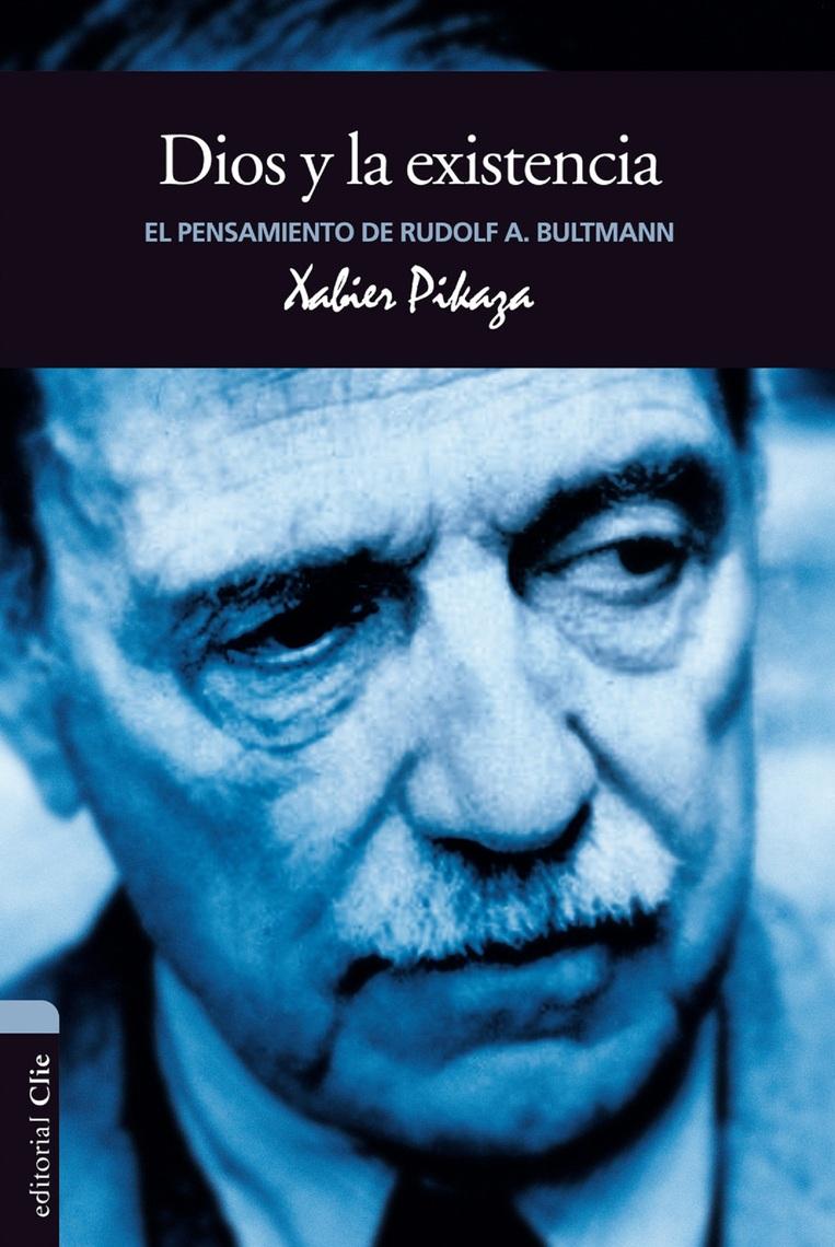 El pensamiento de R. Bultmann: Dios y la existencia by Xabier ...