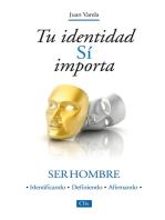 Tu identidad sí importa: Ser hombre