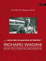 Richard Wadani. Eine politische Biografie