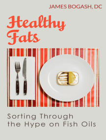 Healthy Fats: Sorting Through the Hype of Fish Oils and the Omega-3 Fatty Acids
