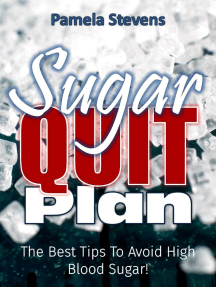 Sugar Quit Plan: The Best Tips to Avoiding High Blood Sugar!