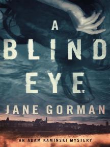 A Blind Eye: Adam Kaminski Mystery Series, #1