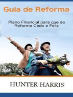 Guia de Reforma - Plano Financial para que se Reforme Cedo e Feliz