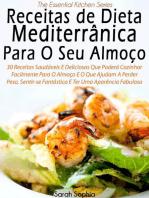 Receitas de Dieta Mediterrânica Para O Seu Almoço por Sarah Sophia