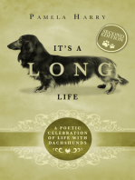 It's A Long Life - A Poetic Celebration Of Life With Dachshunds (Second Edition)