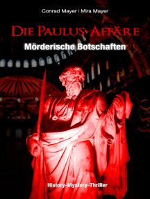 Die Paulus-Affäre – Mörderische Botschaften: Ein Mystery-Thriller und historischer Roman um einen Professor und ein Trance-Medium