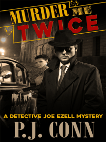 Murder Me Twice (A Detective Joe Ezell Mystery, Book 1)