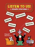 Listen to Us!: showbiz interviews