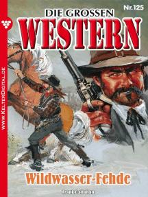 Die großen Western 125: Wildwasser-Fehde