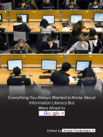 Everything You Always Wanted to Know About Information Literacy But Were Afraid to Google