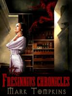 The Fresinnius Chronicles