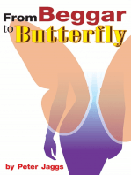 From Beggar to Butterfly