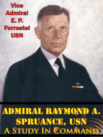 Admiral Raymond A. Spruance, USN; A Study In Command