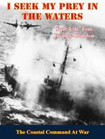I Seek My Prey In The Waters: The Coastal Command At War