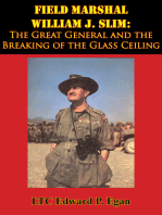 Field Marshal William J. Slim: The Great General and the Breaking of the Glass Ceiling