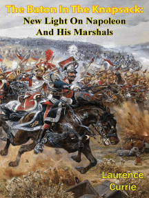 The Baton In The Knapsack: New Light On Napoleon And His Marshals