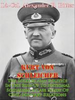 Kurt Von Schleicher—The Soldier And Politics In The Run-Up To National Socialism