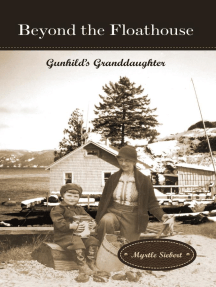 Beyond the Floathouse: Gunhild's Granddaughter: The Floathouse Series, #2