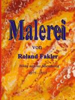 Malerei von Roland Fakler
