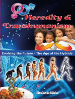 Heredity & Transhumanism (Evolving the Future - The Age of the Hybrids)
