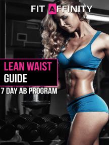 Lean Waist Guide: 7 Day Ab Program