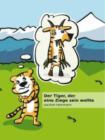 Der Tiger, der eine Ziege sein wollte