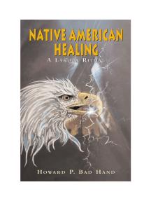 Native American Healing: A Lakota Ceremony