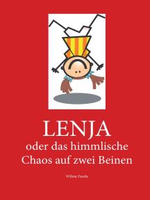 Lenja: oder das himmlische Chaos auf zwei Beinen