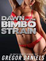 Dawn of the Bimbo Strain