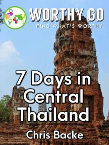 7 Days in Central Thailand