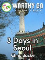 3 Days in Seoul