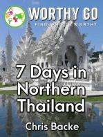 7 Days in Northern Thailand