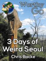 3 Days of Weird Seoul