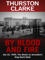 By Blood and Fire: July 22, 1946: The Attack On Jerusalem's King David Hotel