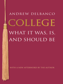 College: What It Was, Is, and Should Be - Updated Edition
