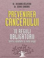 Prevenirea cancerului. 10 reguli obligatorii pentru sănătate și viață lungă